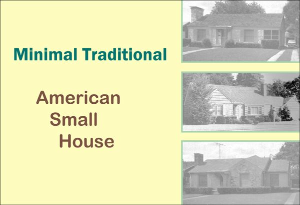 Historic designations legacy 106 inc for Minimalist traditional house